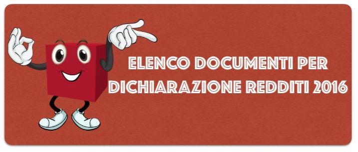 Elenco documenti dichiarazione redditi 2016